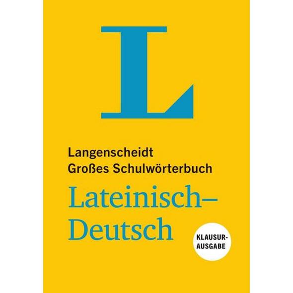 Langenscheidt Großes Schulwörterbuch Lateinisch-Deutsch, Klausurausgabe