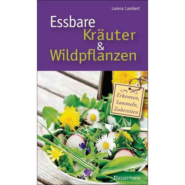 Essbare Kräuter und Wildpflanzen