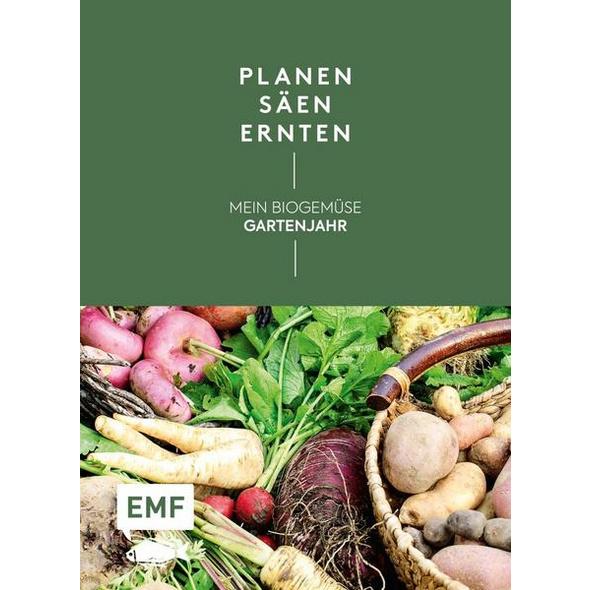 Planen, säen, ernten – Mein Biogemüse-Gartenjahr